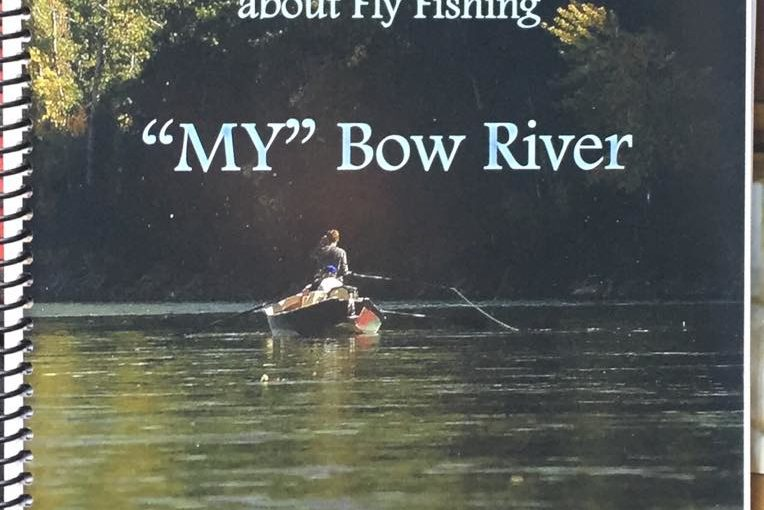 My Bow River - Barry White's Intimate Secrets about Fly Fishing